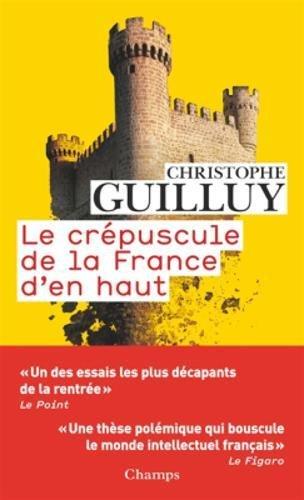 Le crépuscule de la France d'en haut par Christophe Guilluy