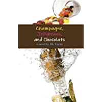 Champagne, Jellybeans, and Chocolate (Royce Tyler/Champagne Series Book 1) (English Edition) - Taylor Champagne