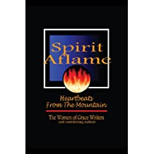 Spirit Aflame:  Heartbeats From The Mountain: Devotionals and Refreshing Streams of Poetry for your Daily Journey