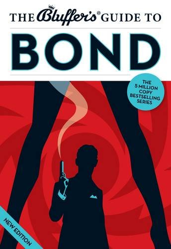 The Bluffer's Guide to Bond (Bluffer's Guides)