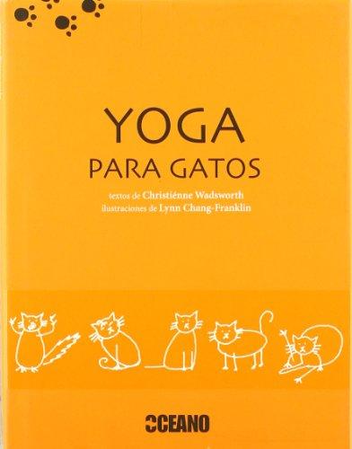 Yoga para gatos (Animales de compañía) por Christienne Wadsworth