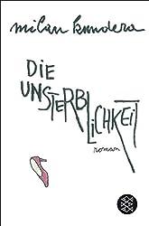 Die Unsterblichkeit: Roman