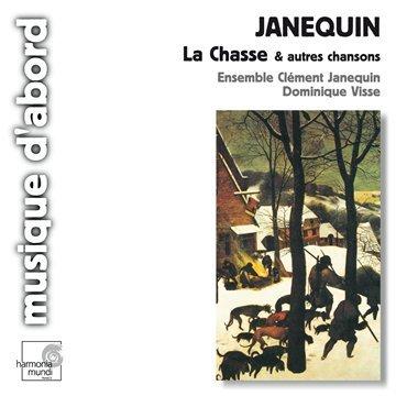 Janequin: La Chasse & autres chansons