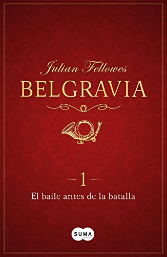 El baile antes de la batalla (Belgravia 1)