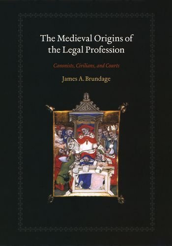 The Medieval Origins of the Legal Profession: Canonists, Civilians, and Courts by James A Brundage (2008-04-25)