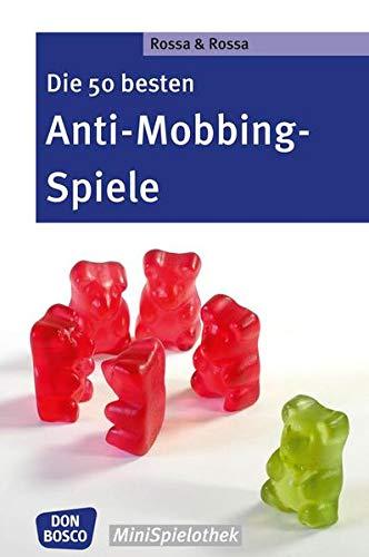 Die 50 besten Anti-Mobbing-Spiele (Don Bosco MiniSpielothek)