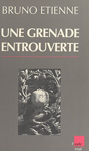 Une grenade entrouverte (Monde en cours) par Bruno Étienne