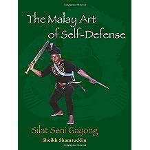 The Malay Art of Self-Defense: Silat Seni Gayong