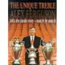 The Unique Treble: The Inside Story - Match by Match