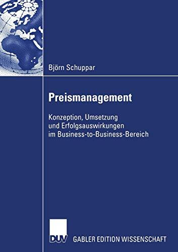 Preismanagement: Konzeption, Umsetzung und Erfolgsauswirkungen im Business-to-Business-Bereich (German Edition)