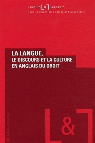 La langue, le discours et la culture en anglais du droit par Rosalind Greenstein