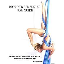 Beginner Aerial Silks Pose Guide: Volume 1 (The Aerial Attitude)