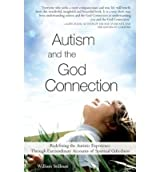 Autism and the God Connection: Redefining the Autistic Experience Through Extraordinary Accounts of Spiritual Giftedness[ AUTISM AND THE GOD CONNECTION: REDEFINING THE AUTISTIC EXPERIENCE THROUGH EXTRAORDINARY ACCOUNTS OF SPIRITUAL GIFTEDNESS ] by Stillman, William (Author ) on Jan-01-2006 Paperback