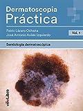 Dermatoscopia Práctica. Vol. 1: Semiología Dermatoscópica