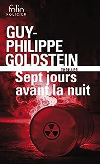 Sept jours avant la Nuit par Guy-Philippe Goldstein