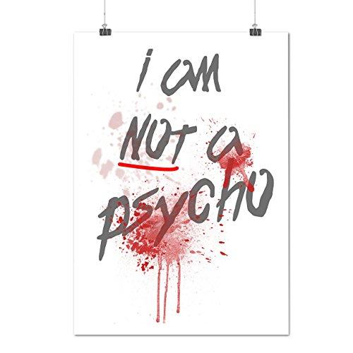 Psycho Halloween Horror Verrückt Slogan Mattes/Glänzende Plakat A3 (42cm x 30cm) | Wellcoda (Wilden Und Verrückten Halloween Kostüm)
