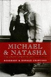 Michael and Natasha: The Life and Love of the Last Tsar of Russia