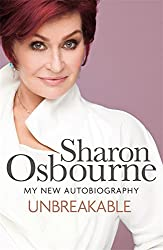 Unbreakable: My New Autobiography by Sharon Osbourne (2013-10-10)