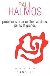 Problèmes pour mathématiciens petits et grands