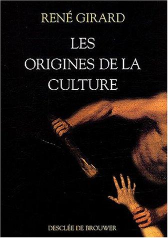 Les origines de la culture : Entretiens avec Pierpaolo Antonello et Joao Cezar de Castro Rocha par René Girard