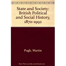 State and Society: British Political and Social History, 1870-1992