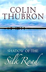 Shadow of the Silk Road by Colin Thubron (2006-09-07)
