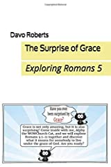 The Surprise of Grace: Alphy Looks Into Romans 5 Paperback