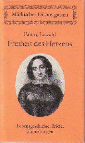Freiheit des Herzens. Lebensgeschichte, Briefe, Erinnerungen. Hrg. und mit einem Nachwort von Gerhard Wolf.