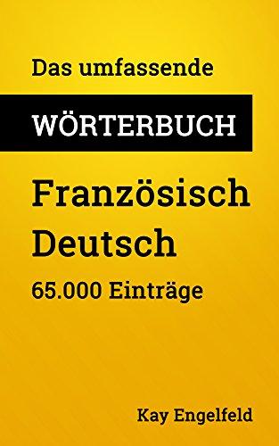 Das umfassende Wörterbuch Französisch-Deutsch: 65.000 Einträge (Umfassende Wörterbücher 3)