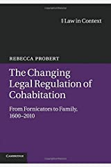 The Changing Legal Regulation of Cohabitation (Law in Context) Paperback