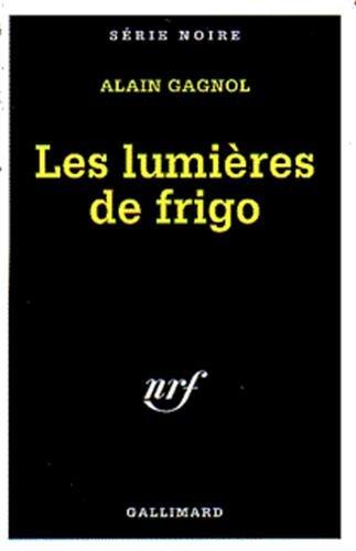 Les lumières de frigo par Alain Gagnol
