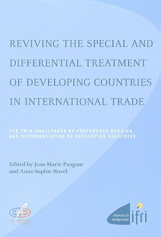 Reviving the special and differential treatment of developing countries in international trade : The twin challenges of preference erosion and differentiation of developing countries