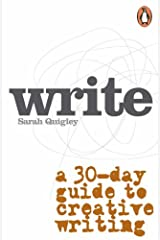 Write: A Step by Step Guide to Successful Creative Writing Paperback