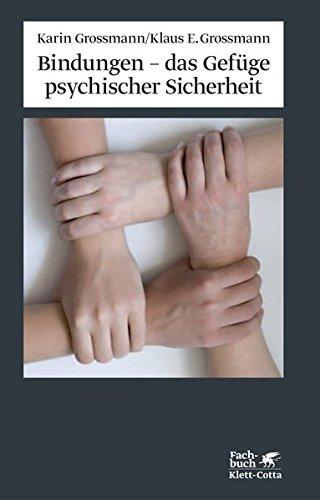 Bindungen - das Gefüge psychischer Sicherheit