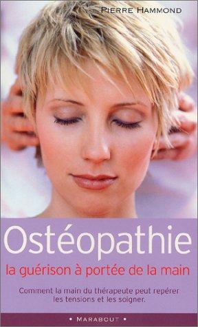Ostéopathie : La guérison à portée de la main