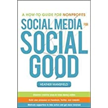 [(Social Media for Social Good : A How-to Guide for Nonprofits)] [By (author) Heather Mansfield] published on (October, 2011)