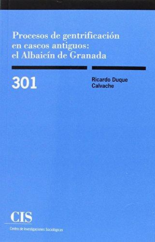 Procesos de gentrificación en cascos antiguos : el Albaicín de Granada