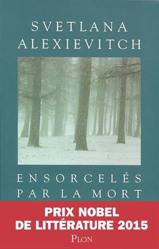 Ensorcelés par la mort : Récits par Svetlana Aleksievitch