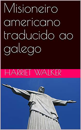 Misioneiro americano traducido ao galego  (Galician Edition)