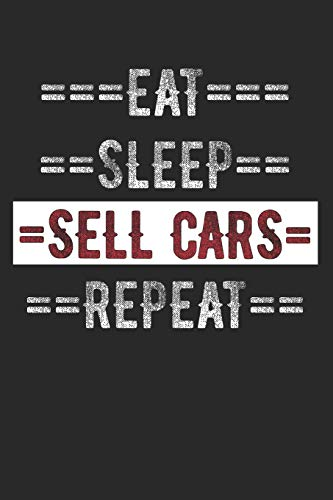 Car Seller Journal - Eat Sleep Sell Cars Repeat: 6