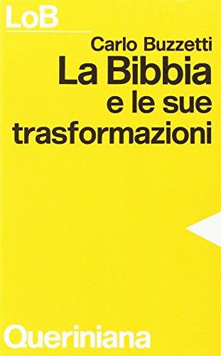 La Bibbia e le sue trasformazioni. Storia delle traduzioni bibliche e riflessioni ermeneutiche (LoB. Leggere oggi la Bibbia. Sez. 3)