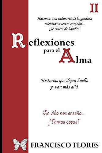 Reflexiones para el Alma 2: Reflexiones por Francisco Flores