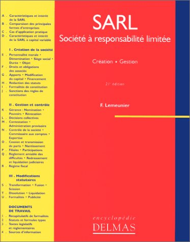 SARL, SOCIETE A RESPONSABILITE LIMITEE. Création, Gestion, 21ème édition