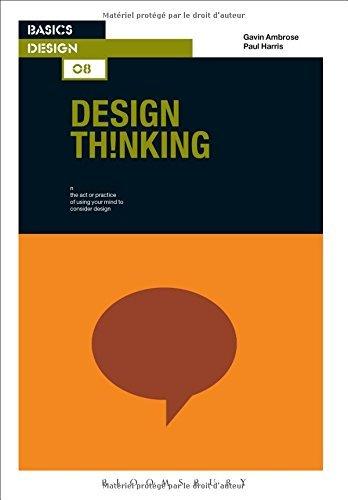 Basics Design 08: Design Thinking by Gavin Ambrose (2009-12-10)