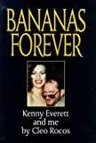 Front cover for the book Bananas Forever: Kenny Everett and Me by Cleo Rocos