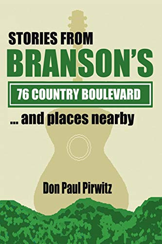 Stories From Branson's 76 Country Boulevard...and Places Nearby
