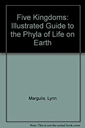 Five Kingdoms: Illustrated Guide to the Phyla of Life on Earth by Lynn Margulis (1982-04-01)