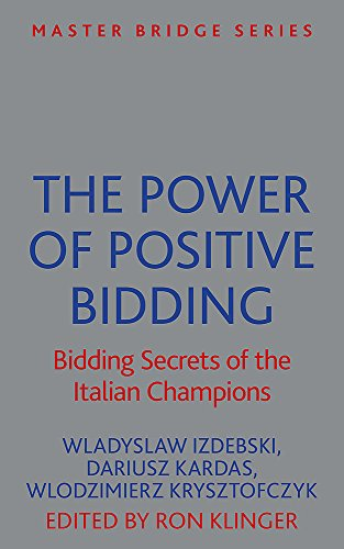 The Power of Positive Bidding: Bidding Secrets of the Italian Champions (MASTER BRIDGE)