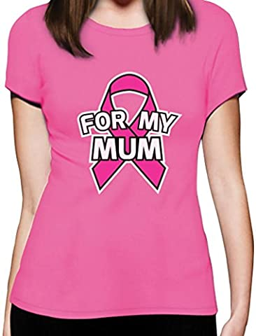 Breast Cancer Awareness - Pink For My Mum Women T-Shirt X-Large Pink