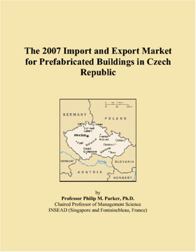 The 2007 Import and Export Market for Prefabricated Buildings in Czech Republic